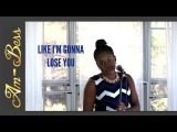 Like I'm gonna lose you (GOSPEL) - Meghan Trainor ft John legend (Cover by Am-Bess)