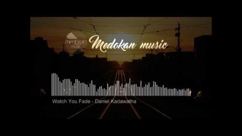 Watch You Fade Daniel Kadawatha Pop Music
