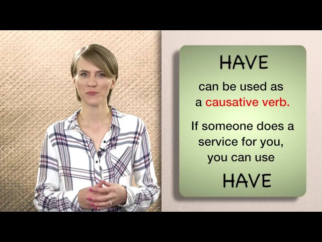 Everyday Grammar: Causatives (Get Have)