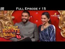 Comedy Nights Bachao Ranvir Deepika 19th December 2015 Full Episode HD