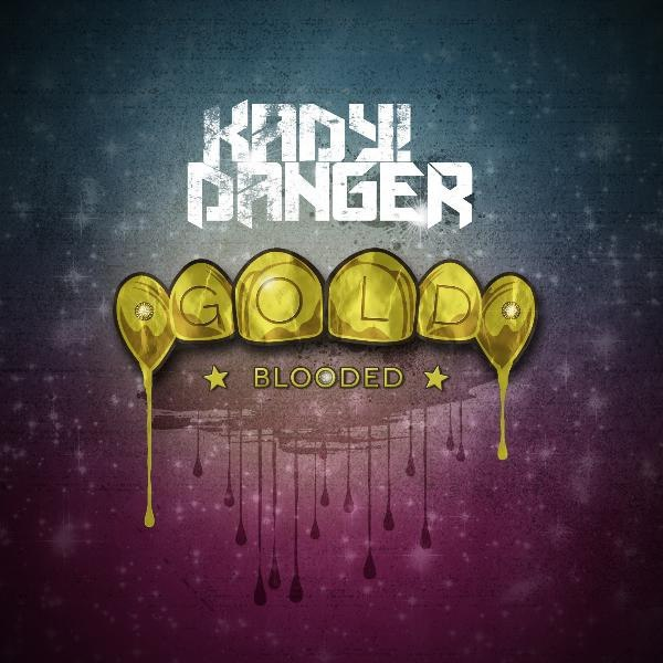 Kady! Danger - Gold Blooded [EP] (2011)