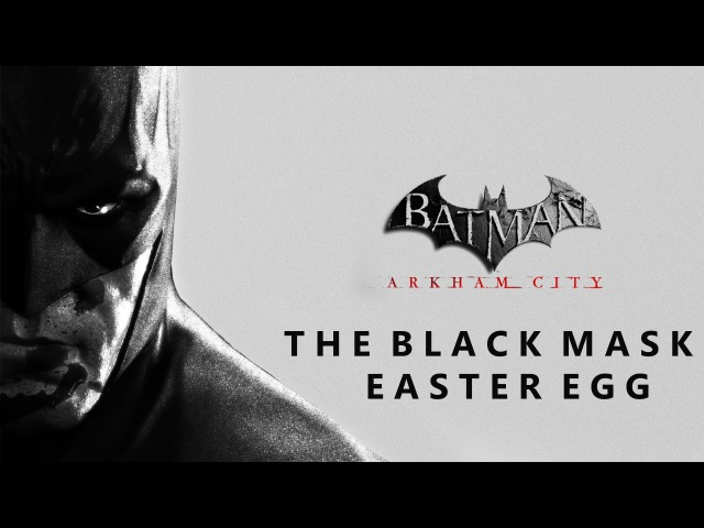 Batman Arkham City The Black Mask Easter Egg