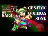 Generic Holiday Song - S3RL feat Sara