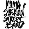 MAMA SIBERIAN STREET BAND