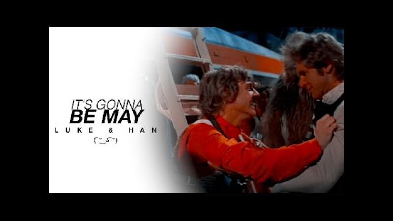Lukehan || it's gonna be may