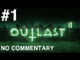 OUTLAST 2 ➤ Прохождение №1(Снова строим кирпичные заводы;)
