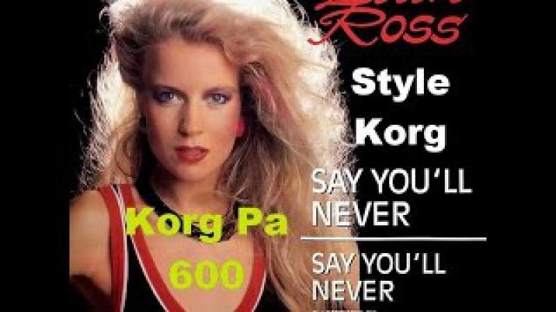 Lian Ross - Say You'll Never (Korg Pa 600) EuroDisco