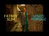 Fatboy SlimKenzo Perfume Ad Mashup