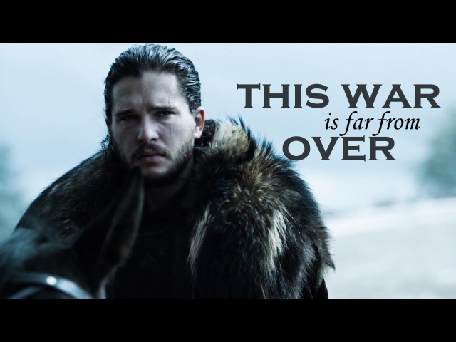 This war is far from over - Game of Thrones
