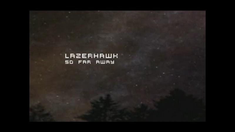 Lazerhawk - So Far Away