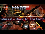 Mass Effect 2  Starset - Back To The Earth