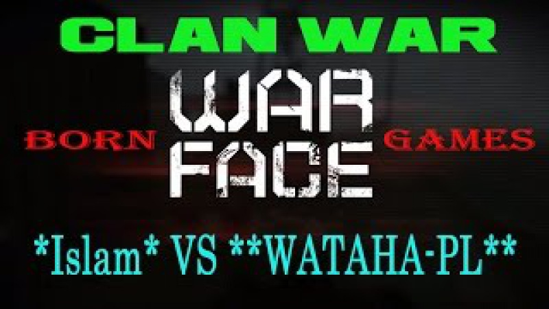 WarFace clan war *Islam* VS **WATAHA-PL**