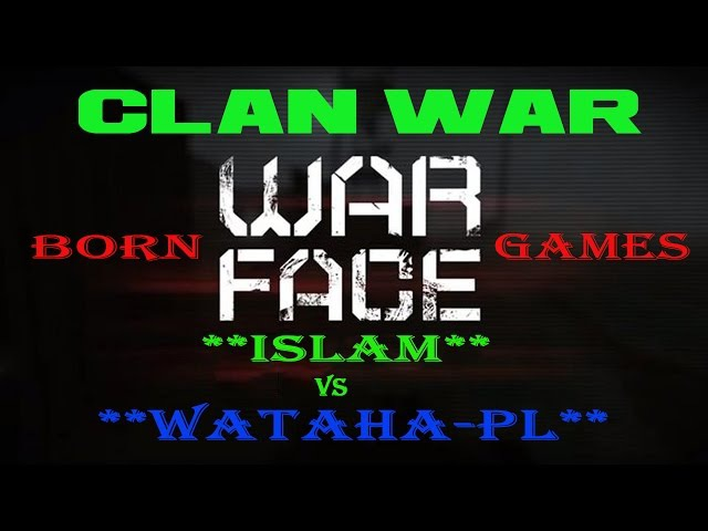 WarFace: CLAN WAR **ISLAM** vs **WATAHA-PL** КВ-ВАРФЕЙС
