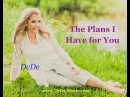 The Plans I Have For You by DeDe Wedekind