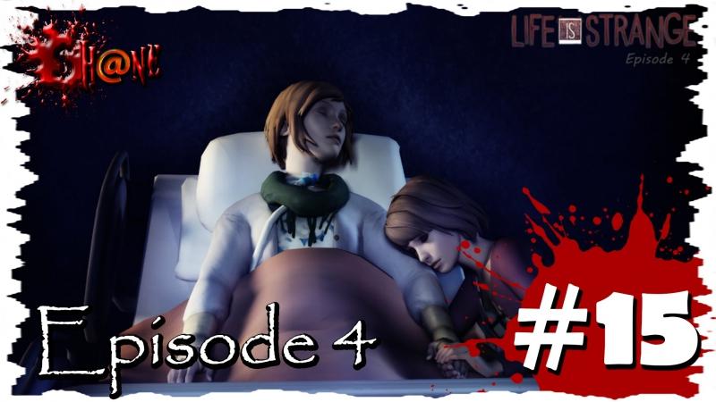 Девичье прохождение Life Is Strange Episode 4 15 ► Наконец то дома ◄