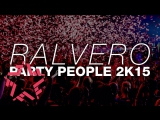 Ralvero - Party People 2K15