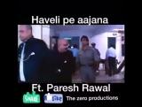 Haveli Pe aa Jana | Aao kabhi Haweli pe Dialouge From Paresh Rawal