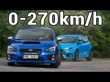 Ford Focus RS vs Subaru Impreza WRX STI vs Audi RS3 vs A45 AMG - 0-270km/h, Revs Exhaust Sound