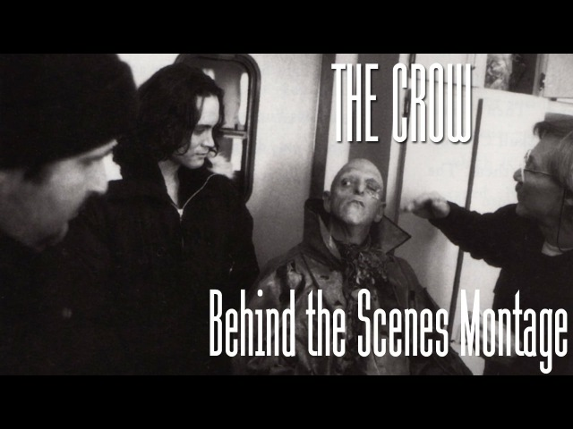 The Crow Behind the Scenes Montage