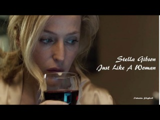Stella Gibson - Just Like A Woman