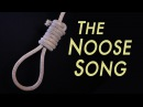 The Noose Song