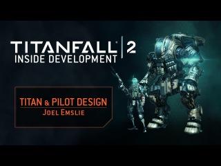 Titanfall 2. Откровения разработчика: дизайн пилотов и Титанов