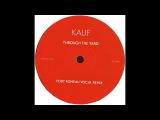 Kauf - Through The Yard (Fort Romeau Remix)
