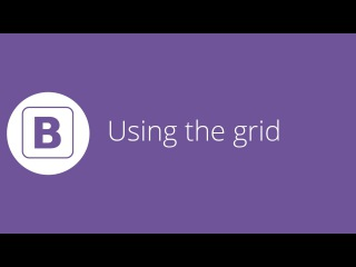 Bootstrap tutorial 5 - Using the grid