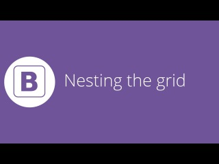 Bootstrap tutorial 6 - Nesting the grid