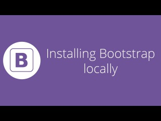 Bootstrap tutorial 3 - Installing Bootstrap locally