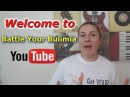 Welcome to Battle Your Bulimia YouTube Channel - Trailer