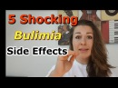 5 Shocking Bulimia Side Effects they NEVER told YOU