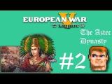 European War V Empire ^^ The Aztec Dynasty 2