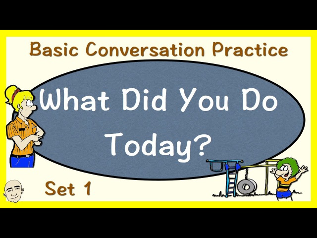 What Did You Do Today Past Tense Basic Conversation Practice ESL EFL
