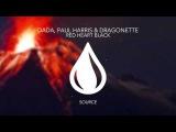 Dada, Paul Harris &amp Dragonette - Red Heart Black (Extended Mix)