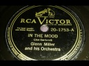 In The Mood Glenn Miller His Orchestra Bluebird B-10416 (August 1, 1939) SWING BIG BAND