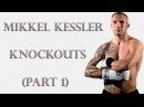 Mikkel Kessler Knockouts (Part 1)