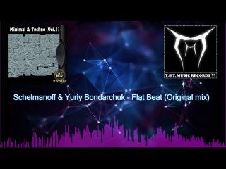 Schelmanoff Yuriy Bondarchuk - Flat Beat (Original mix)