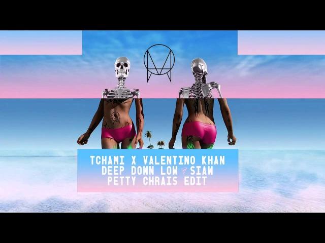 Tchami x Valentino Khan - Deep Down Low SIAW (Petty Chrais Edit) [ Free Download ]