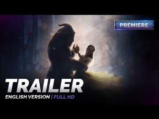 ENG | Трейлер: «Красавица и чудовище / Beauty and the Beast» 2017
