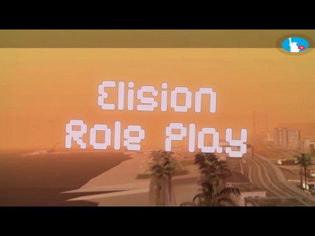 Elision Rp-Промо Ролик.SAMP 0.3.7