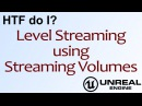 HTF do I? Level Streaming using Volumes in Unreal Engine 4