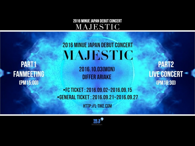 [MJ Dreamsys] 2016 MINUE JAPAN DEBUT CONCERT~MAJESTIC~ _Teaser