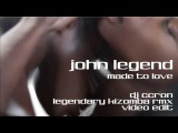 JOHN LEGEND - Made To Love (Dj CCRon Legendary Kizomba Remix)