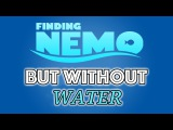 FINDING NEMO BUT WITHOUT WATER