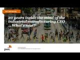 PwC + IndustryWeek Webinar Series Industrial Manufacturing review of the PwC Global CEO Survey