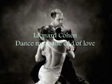 Leonard Cohen - Dance me to the end of love (with lyrics)