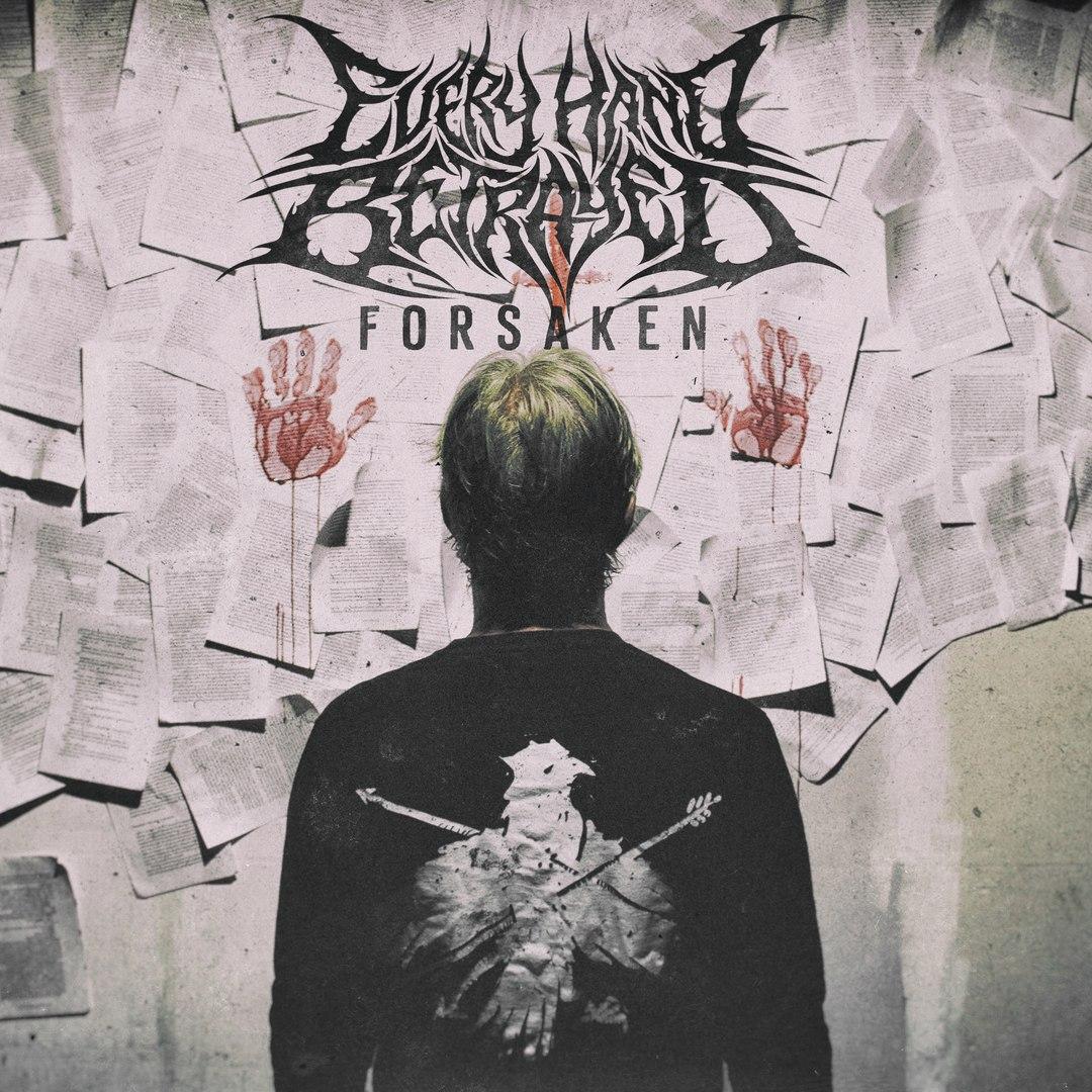 Every Hand Betrayed - Forsaken [EP] (2016)
