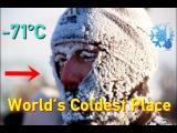 -71C (-96F) World's Coldest Inhabited Place Oymyakon, Siberia.