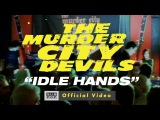 The Murder City Devils - Idle Hands OFFICIAL VIDEO